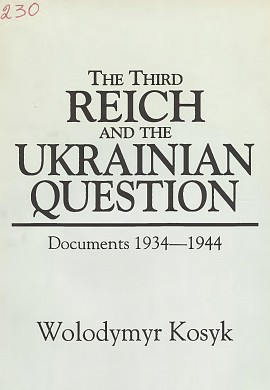 The Third Reich and the Ukrainian Question/ Documents 1934-1944